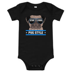 Baby Bodysuit Pug Style Stay Cool.