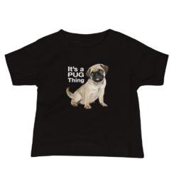 Pug Thing Baby T-shirt.