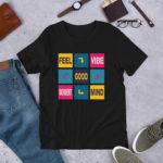 Feel Good, Good Vibe, Good Mind, Good Moment Unisex T-Shirt