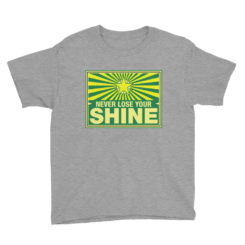 Never Lose Your Shine Lightweight T-Shirt