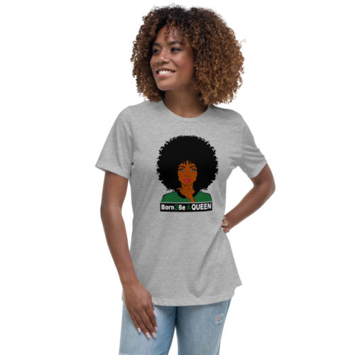 Born 2 be a Queen athletic heather t-shirt.