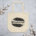 Eco Tote Bag Birds Of A Feather Flock Together
