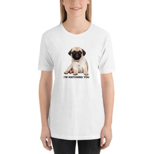 i'm watching you pug t-shirt.